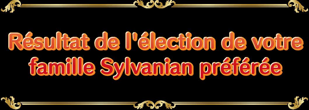 Résultat de l'élection de votre famille Sylvanian préférée