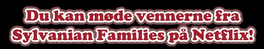 Du kan møde vennerne fra Sylvanian Families på Netflix